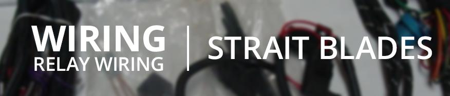 Straight Blades Relay Wiring